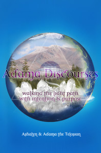 Adama Discourses, Ashalyn's 2nd channeled book - June 2015